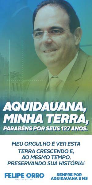 CAMPANHA FELIPE ORRO ANIVERSÁRIO AQUIDAUANA 127 ANOS_7